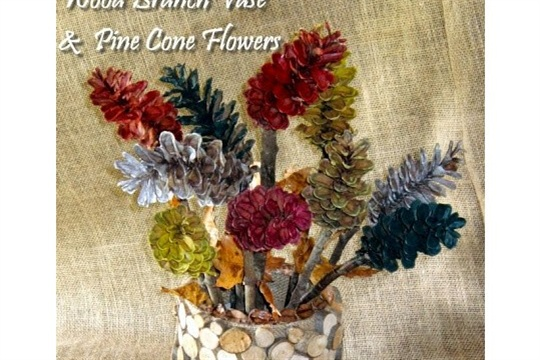 How To Wood Branch Vase &  Pine Cone Flowers
